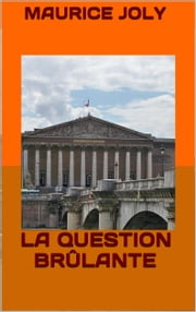 La Question brûlante ebook by Maurice Joly