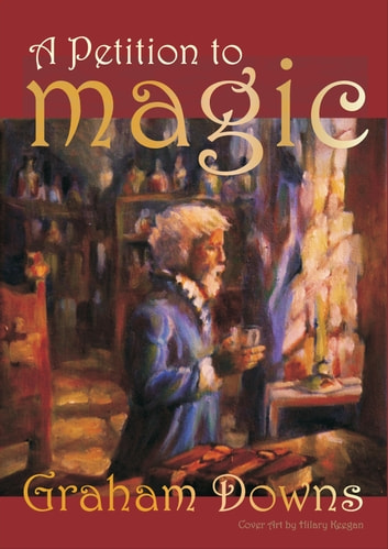 A Petition to Magic ebook by Graham Downs