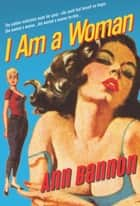 I Am A Woman (Mills & Boon Spice) ebook by Ann Bannon