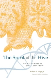 The Spirit of the Hive ebook by Robert E. Page Jr.