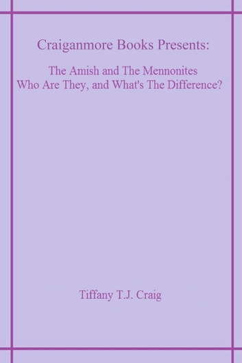 The Amish and The Mennonites ebook by Tiffany T.J. Craig