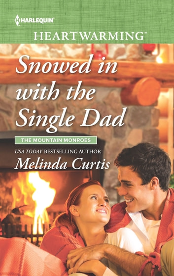 Snowed in with the Single Dad - A Clean Romance ebook by Melinda Curtis