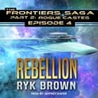 Rebellion audiobook by Ryk Brown