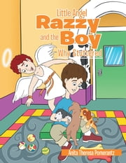 LITTLE ANGEL RAZZY and The Boy Who Stuttered ebook by Anita T. Pomerantz