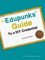 The Edupunks' Guide to a DIY Credential ebook by Anya Kamenetz
