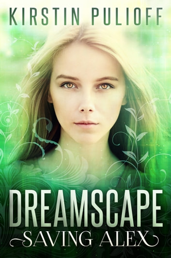 Dreamscape: Saving Alex ebook by Kirstin Pulioff