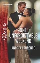 One Unforgettable Weekend 電子書 by Andrea Laurence