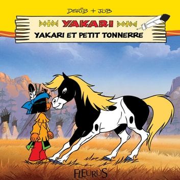 Yakari et Petit Tonnerre ebook by Job,Philip Neuber