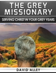 The Grey Missionary ebook by David Alley