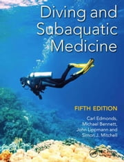 Diving and Subaquatic Medicine, Fifth Edition ebook by Edmonds, Carl