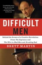 Difficult Men ebook by Brett Martin