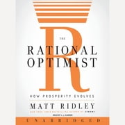 The Rational Optimist - How Prosperity Evolves audiobook by Matt Ridley