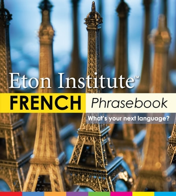 French Phrasebook ebook by Eton Institute