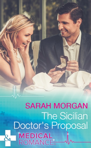 The Sicilian Doctor's Proposal 電子書 by Sarah Morgan