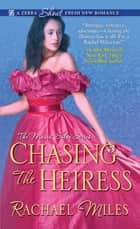 Chasing the Heiress ebook by