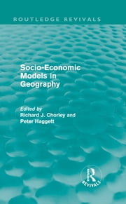 Socio-Economic Models in Geography (Routledge Revivals) ebook by