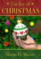 The Joy of Christmas ebook by Martin Manser