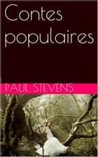 Contes populaires ebook by Paul Stevens