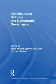 Administrative Reforms and Democratic Governance ebook by Jean-Michel Eymeri-Douzans,Jon Pierre