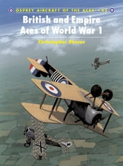 British and Empire Aces of World War 1 ebook by Christopher Shores,Mark Rolfe