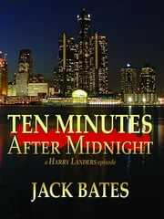 Ten Minutes After Midnight ebook by Jack Bates