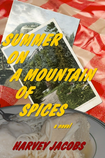 Summer on a Mountain of Spices ebook by Harvey Jacobs