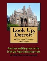 Look Up, Detroit! A Walking Tour of Midtown ebook by Doug Gelbert