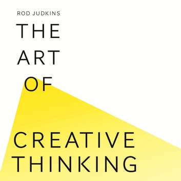 The Art of Creative Thinking audiobook by Rod Judkins