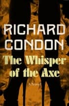 The Whisper of the Axe ebook by Richard Condon