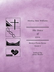 The Peace of Love - Broken Pieces Series ebook by Shirley Ann Williams
