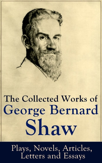 The collected works of george bernard shaw plays novels articles the collected works of george bernard shaw plays novels articles letters and fandeluxe Gallery