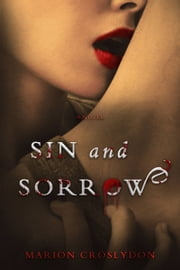 Sin and Sorrow ebook by Marion Croslydon