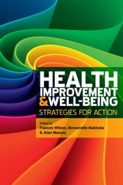 Health Improvement And Well-Being: Strategies For Action ebook by Frances Wilson,Stuart Powell