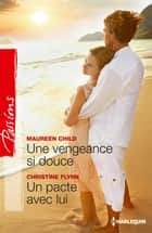 Une vengeance si douce - Un pacte avec lui ebook by Maureen Child,Christine Flynn