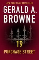 19 Purchase Street ebook by Gerald A. Browne