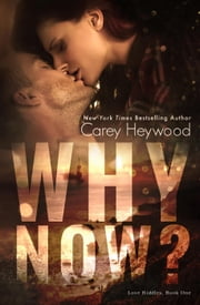 Why Now? ebook by Carey Heywood