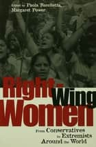 Right-Wing Women - From Conservatives to Extremists Around the World ebook by Paola Bacchetta, Margaret Power