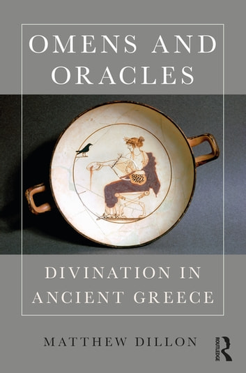 Omens and Oracles - Divination in Ancient Greece ebook by Matthew Dillon