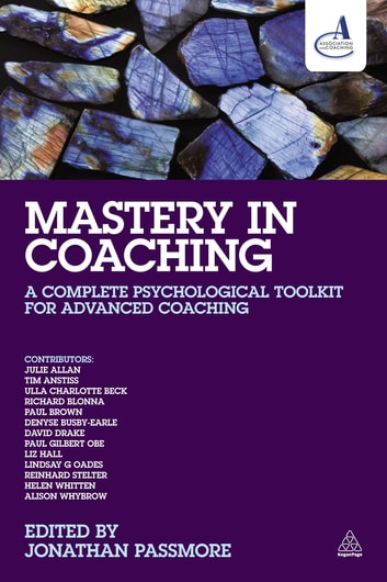Mastery in Coaching - A Complete Psychological Toolkit for Advanced Coaching eBook by