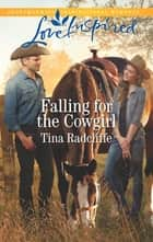 Falling for the Cowgirl ebook by Tina Radcliffe
