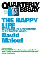 Quarterly Essay 41 The Happy Life - The Search for Contentment in the Modern World ebook by