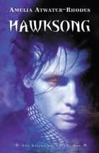 Hawksong ebook by Amelia Atwater-Rhodes