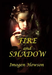 Fire and Shadow ebook by Imogen Howson