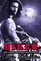 Surviving the Biker ebook by Cassie Alexandra, K.L. Middleton