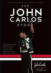The John Carlos Story - The Sports Moment That Changed the World ebook by Dave Zirin,John Wesley Carlos