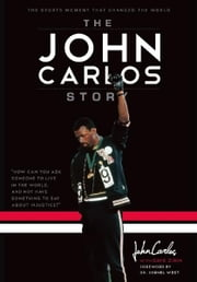 The John Carlos Story - The Sports Moment That Changed the World ebook by Kobo.Web.Store.Products.Fields.ContributorFieldViewModel