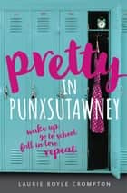 Pretty in Punxsutawney ebook by Laurie Boyle Crompton