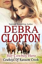 Her Cowboy Hero ebook by Debra Clopton