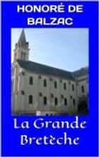 La Grande Bretèche ebook by Honoré de Balzac