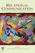 Relational Communication ebook by L. Edna Rogers,Valent¡n Escudero